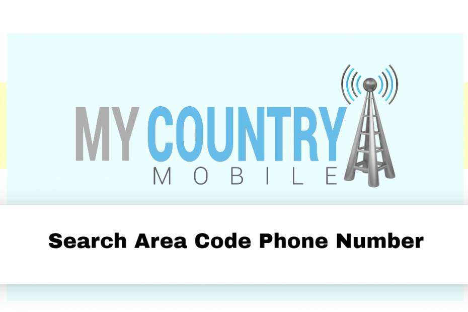 Search Area Code Phone Number - My Country Mobile