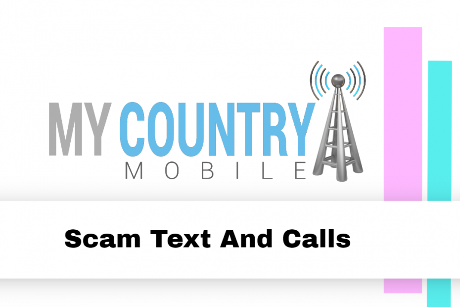 Scam Text and Calls - My Country Mobile
