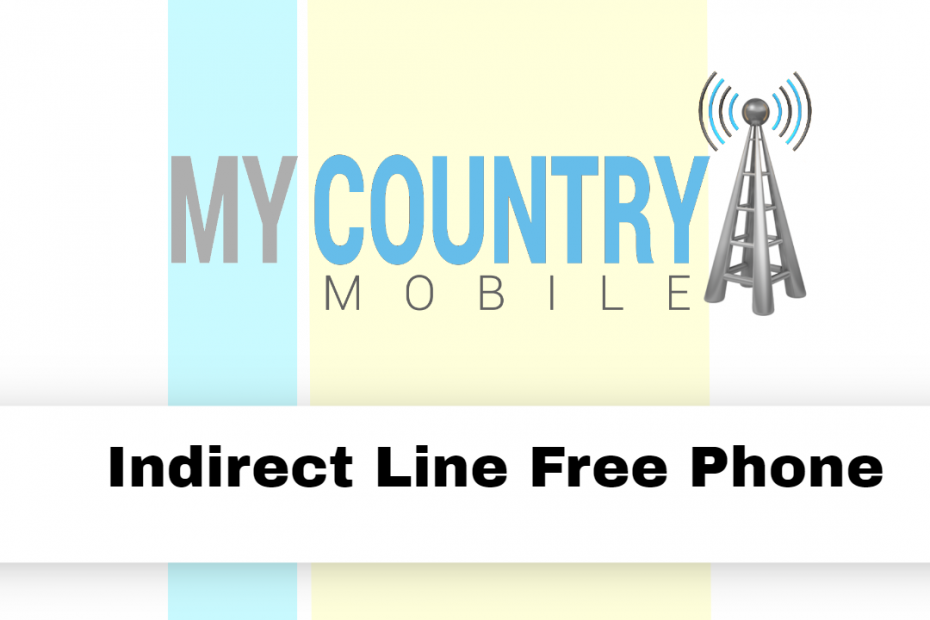 Indirect Line Free Phone - My Country Mobile
