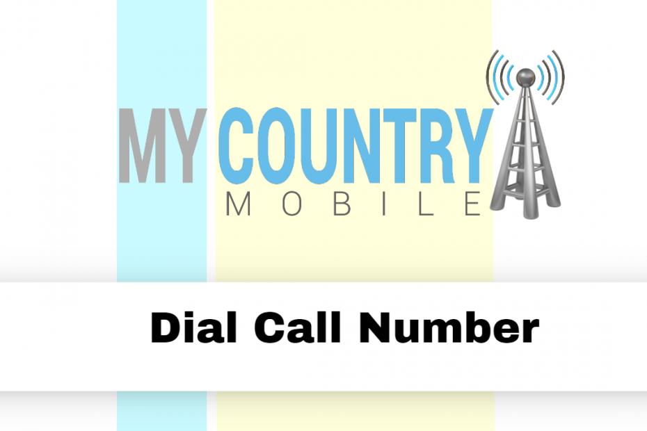 Dial Call Number - My Country Mobile