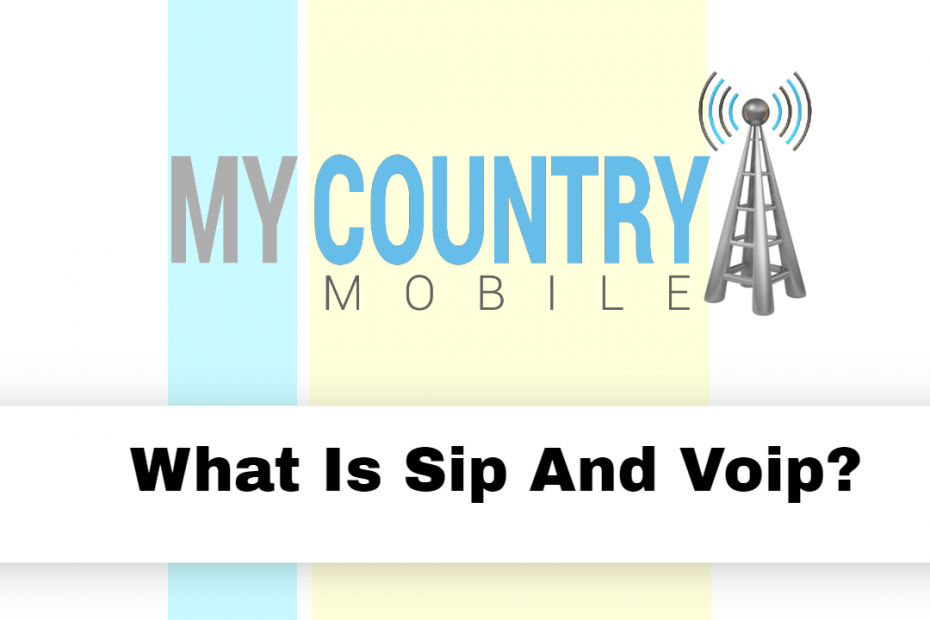 What Is Sip And Voip? - My Country Mobile