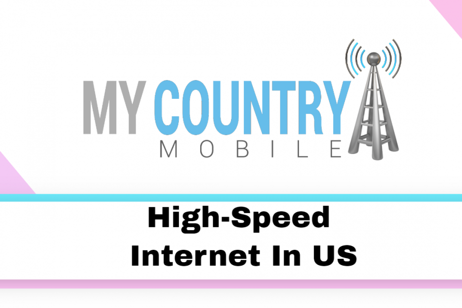 High Speed Internet In US - My Country Mobile