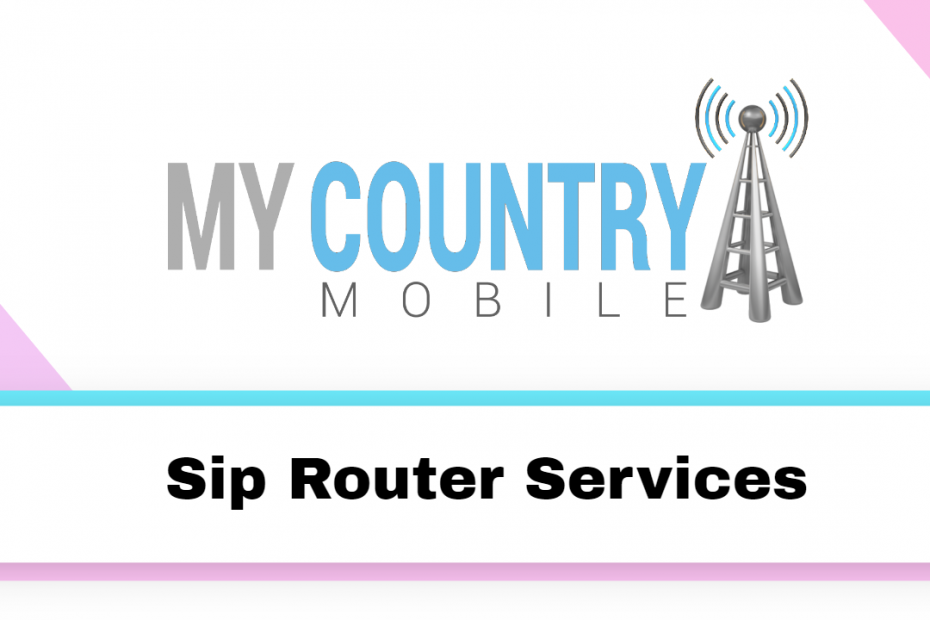 Sip Router Services - My Country Mobile
