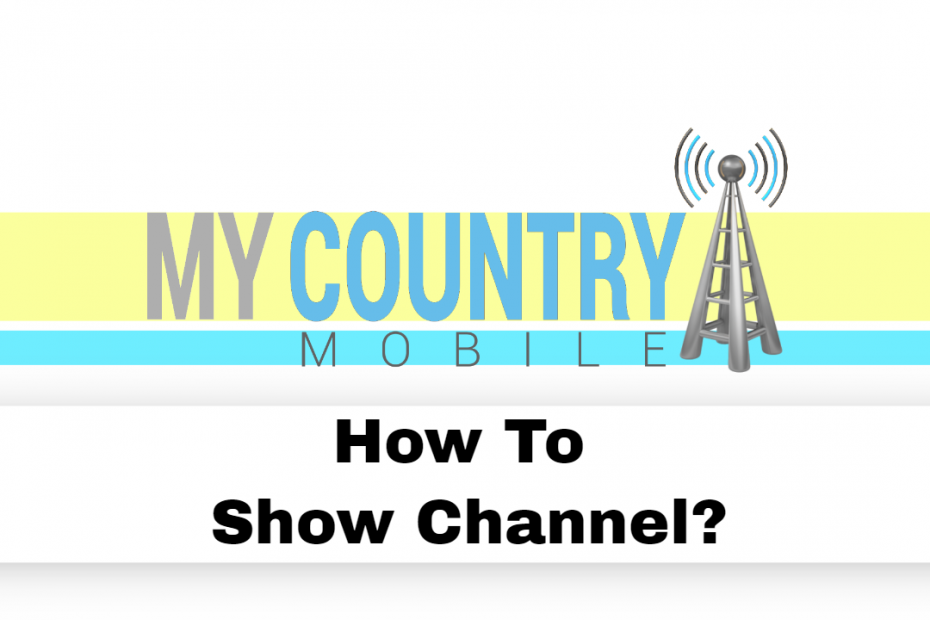 How To Show Channel? - My Country Mobile