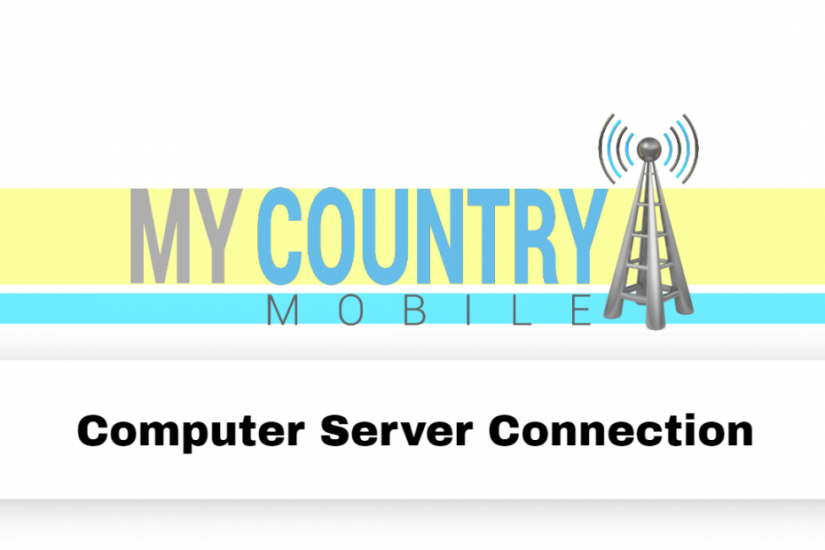 Computer Server Connection - My Country Mobile