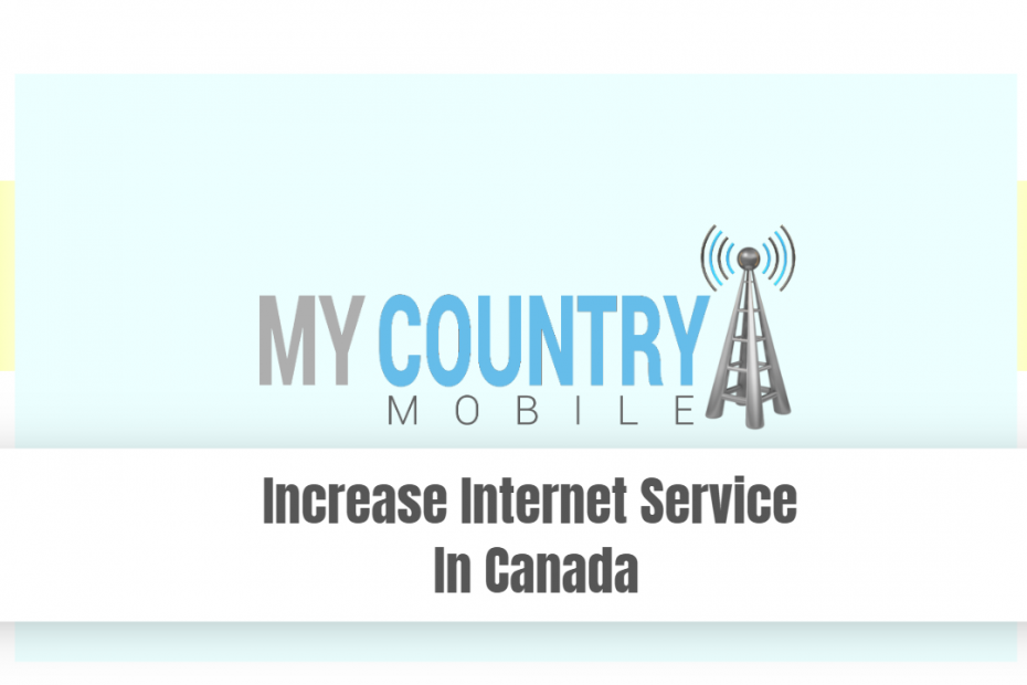 Increase Internet Service In Canada - My Country Mobile