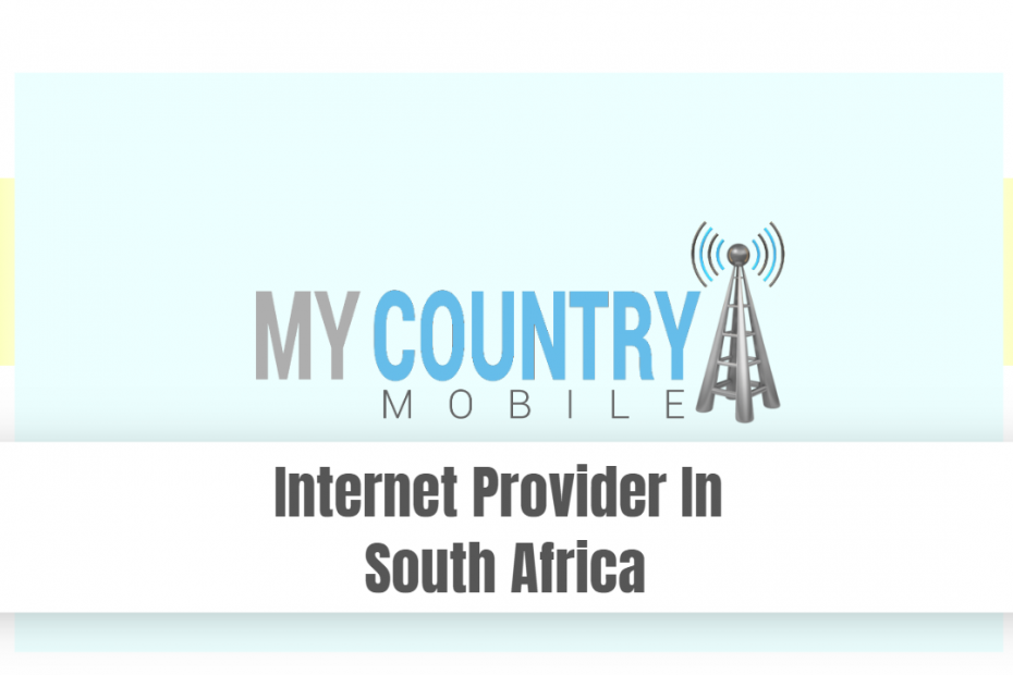 Internet Provider In South Africa - My Country Mobile