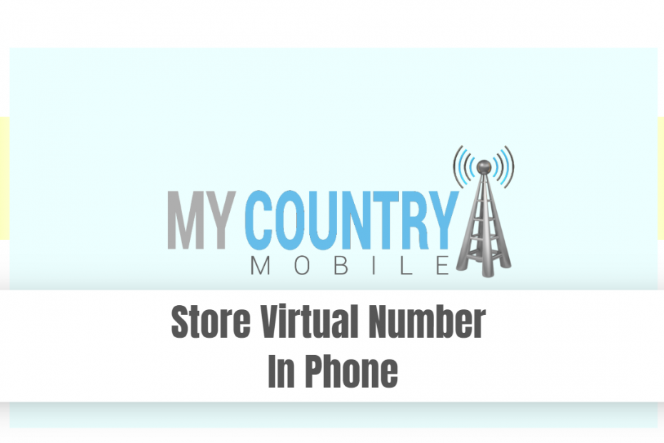 Store Virtual Number In Phone - My Country Mobile