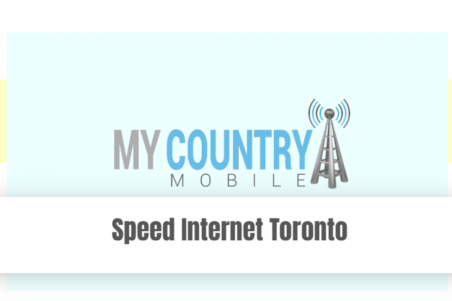 Speed Internet Toronto - My Country Mobile