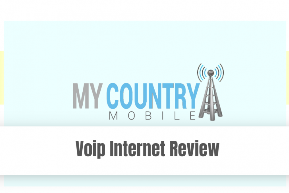 Voip Internet Review - My Country Mobile