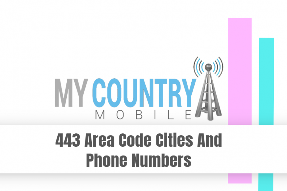 443 Area Code Cities And Phone Numbers - My Country Mobile
