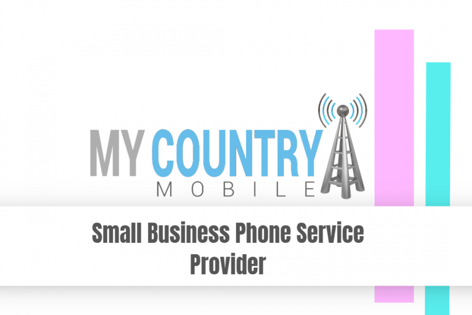 Small Business Phone Service Provider - My Country Mobile