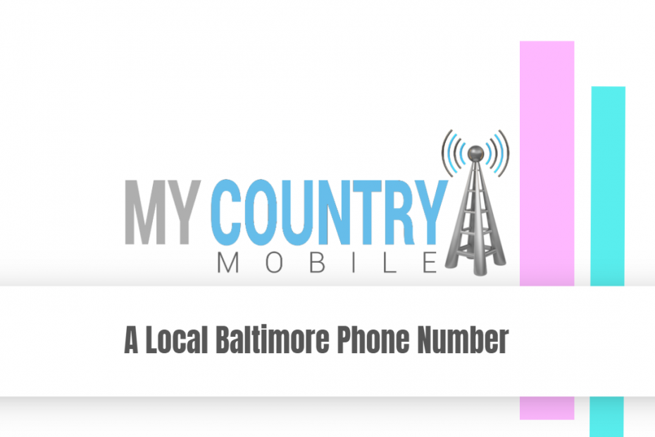 A Local Baltimore Phone Number - My Country Mobile