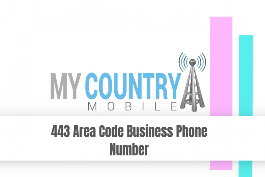 443 Area Code Business Phone Number - My Country Mobile