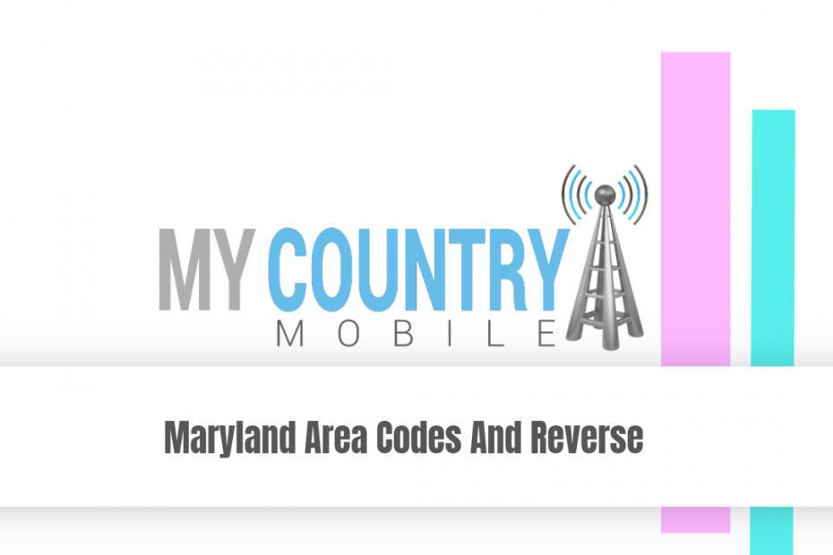 Maryland Area Codes And Reverse - My Country Mobile