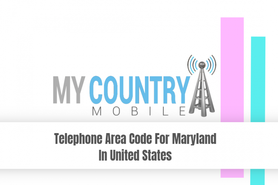 Telephone Area Code For Maryland In United States - My Country Mobile