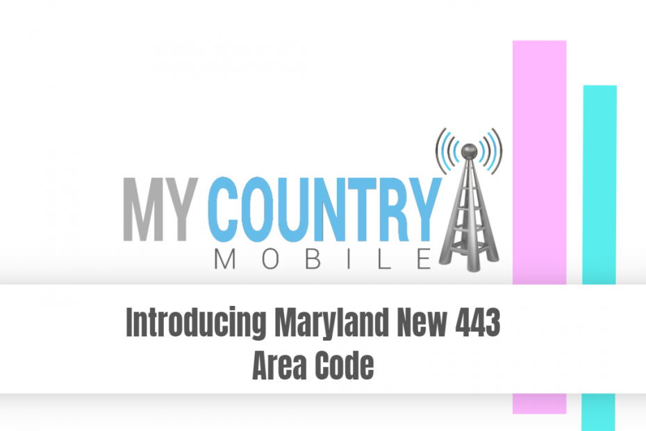 SEO title preview: Introducing Maryland New 443 Area Code - My Country Mobile